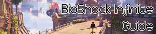 BioShock Infinite Guide