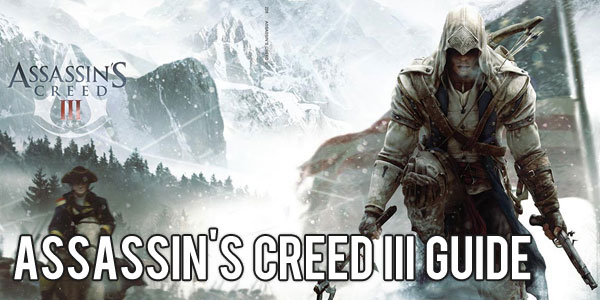 Assassins Creed 3 Guide