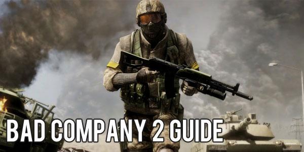 Bad Company 2 Guide