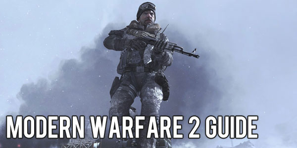 Modern Warfare 2 Guide
