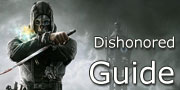 Dishonored: Game guide